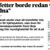 Transfetter borde förbjudas i Sverige
