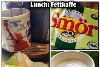 Fettkaffe till lunch