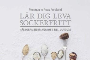 Lär dig leva SOCKERFRITT! Min nya bok…