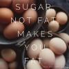 Socker och inte fett…